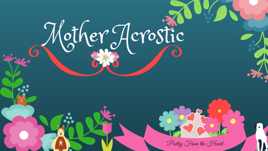 Happy Mother's Day: Mother Acrostic
