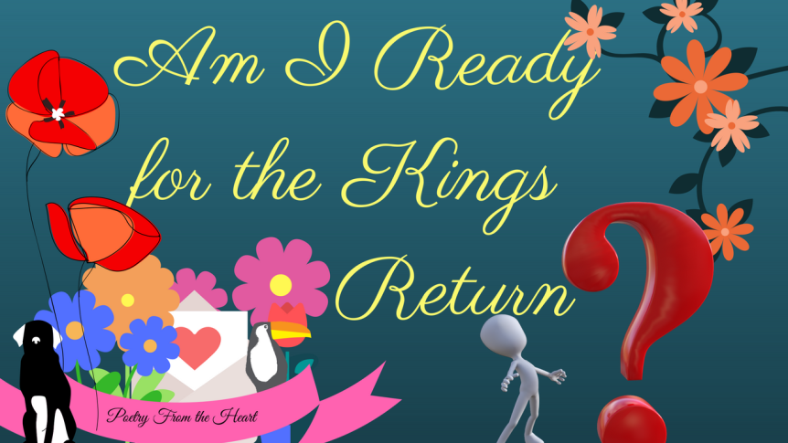 Am I Ready to Meet the King?
